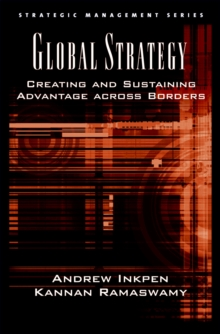 Global Strategy : Creating and Sustaining Advantage across Borders, PDF eBook