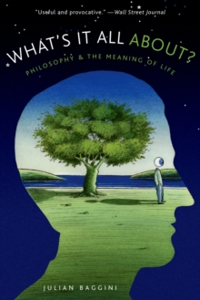 What's It All About? : Philosophy and the Meaning of Life, PDF eBook