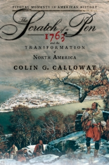 The Scratch of a Pen : 1763 and the Transformation of North America, PDF eBook