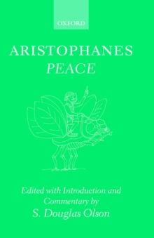 Aristophanes: Peace : Greek text with Introduction and Commentary, Hardback Book