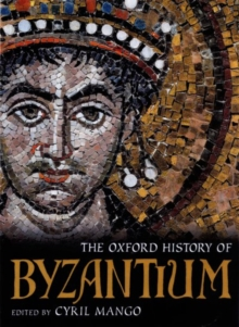 The Oxford History of Byzantium, Hardback Book