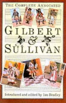 The Complete Annotated Gilbert and Sullivan, Paperback / softback Book