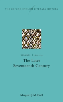 The Oxford English Literary History : Volume V: 1645-1714: The Later Seventeenth Century, Hardback Book