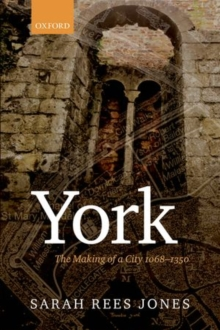 York : The Making of a City 1068-1350, Hardback Book