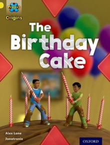 Project X Origins: Yellow Book Band, Oxford Level 3: Food: The Birthday Cake, Paperback / softback Book