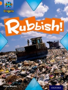 Project X Origins: Orange Book Band, Oxford Level 6: What a Waste: Rubbish!, Paperback Book