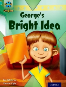 Project X Origins: Turquoise Book Band, Oxford Level 7: Discovery: George's Bright Idea, Paperback Book