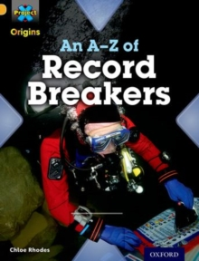 Project X Origins: Gold Book Band, Oxford Level 9: Head to Head: An A-Z of Record Breakers, Paperback / softback Book