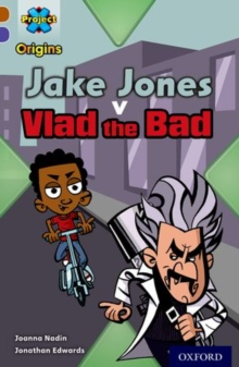Project X Origins: Brown Book Band, Oxford Level 11: Heroes and Villains: Jake Jones v Vlad the Bad, Paperback Book