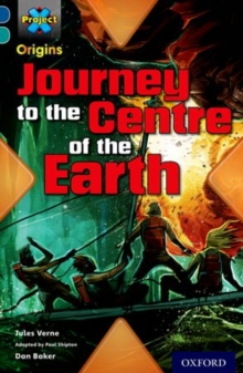 Project X Origins: Dark Blue Book Band, Oxford Level 16: Hidden Depths: Journey to the Centre of the Earth, Paperback / softback Book