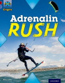 Project X Origins: Dark Red Book Band, Oxford Level 17: Extreme: Adrenalin Rush, Paperback / softback Book