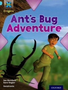 Project X Origins: Light Blue Book Band, Oxford Level 4: Bugs: Ant's Bug Adventure, Paperback / softback Book