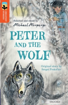 Oxford Reading Tree TreeTops Greatest Stories: Oxford Level 13: Peter and the Wolf, Paperback / softback Book