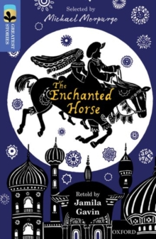 Oxford Reading Tree TreeTops Greatest Stories: Oxford Level 17: The Enchanted Horse, Paperback Book