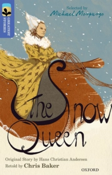 Oxford Reading Tree TreeTops Greatest Stories: Oxford Level 17: The Snow Queen, Paperback / softback Book