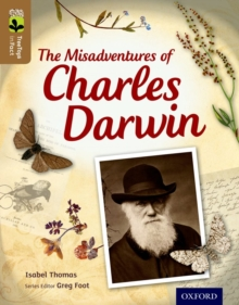 Oxford Reading Tree TreeTops inFact: Level 18: The Misadventures of Charles Darwin, Paperback / softback Book