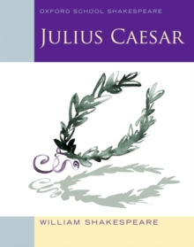 Oxford School Shakespeare: Julius Caesar, Paperback / softback Book