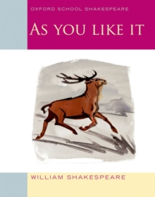 Oxford School Shakespeare: As You Like It, Paperback / softback Book