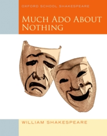 Oxford School Shakespeare: Much Ado About Nothing, Paperback / softback Book