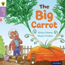Oxford Reading Tree Traditional Tales: Level 1+: The Big Carrot, Paperback / softback Book