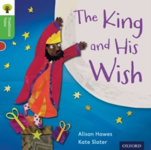 Oxford Reading Tree Traditional Tales: Level 2: The King and His Wish, Paperback / softback Book