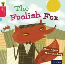 Oxford Reading Tree Traditional Tales: Level 4: The Foolish Fox, Paperback / softback Book