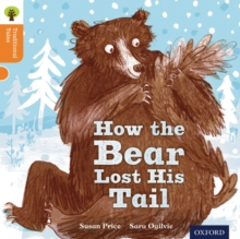 Oxford Reading Tree Traditional Tales: Level 6: The Bear Lost Its Tail, Paperback / softback Book