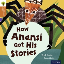 Oxford Reading Tree Traditional Tales: Level 8: How Anansi Got His Stories, Paperback Book