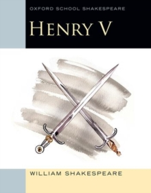 Oxford School Shakespeare: Henry V, Paperback Book