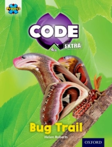 Project X CODE Extra: Yellow Book Band, Oxford Level 3: Bugtastic: Bug Trail, Paperback Book