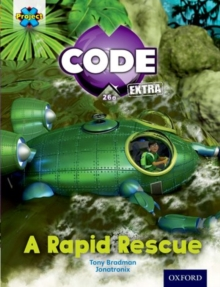 Project X CODE Extra: Orange Book Band, Oxford Level 6: Fiendish Falls: A Rapid Rescue, Paperback / softback Book