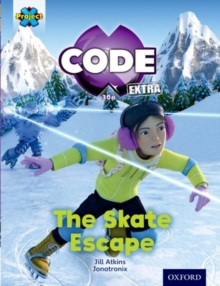 Project X Code Extra: Orange Book Band, Oxford Level 6: Big Freeze: The Skate Escape, Paperback Book