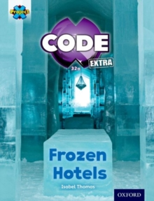 Project X CODE Extra: Orange Book Band, Oxford Level 6: Big Freeze: Frozen Hotels, Paperback / softback Book