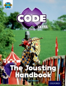 Project X CODE Extra: Turquoise Book Band, Oxford Level 7: Castle Kingdom: The Jousting Handbook, Paperback Book