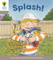 Oxford Reading Tree Biff, Chip and Kipper Stories Decode and Develop: Level 1: Splash!, Paperback / softback Book