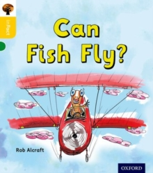 Oxford Reading Tree inFact: Oxford Level 5: Can Fish Fly?, Paperback / softback Book
