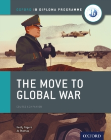 Oxford IB Diploma Programme: The Move to Global War Course Companion, PDF eBook