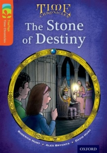 Oxford Reading Tree TreeTops Time Chronicles: Level 13: The Stone of Destiny, Paperback Book