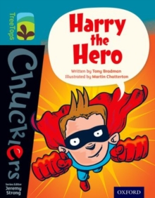 Oxford Reading Tree TreeTops Chucklers: Level 9: Harry the Hero, Paperback / softback Book