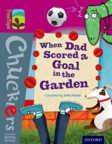 Oxford Reading Tree TreeTops Chucklers: Level 10: When Dad Scored a Goal in the Garden, Paperback / softback Book