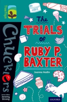 Oxford Reading Tree TreeTops Chucklers: Level 16: The Trials of Ruby P. Baxter, Paperback Book