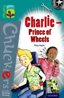 Oxford Reading Tree TreeTops Chucklers: Level 16: Charlie - Prince of Wheels, Paperback / softback Book