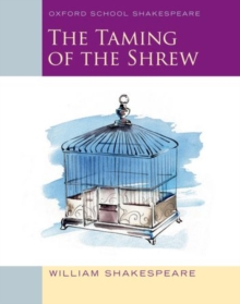 Oxford School Shakespeare: The Taming of the Shrew, Paperback / softback Book