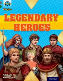 Project X Origins: Grey Book Band, Oxford Level 12: Myths and Legends: Tiger's Legendary Heroes, Paperback / softback Book