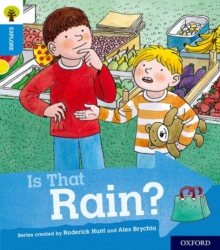 Oxford Reading Tree Explore with Biff, Chip and Kipper: Oxford Level 3: Is That Rain?, Paperback Book