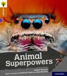 Oxford Reading Tree Explore with Biff, Chip and Kipper: Oxford Level 8: Animal Superpowers, Paperback / softback Book