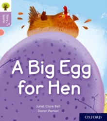Oxford Reading Tree Story Sparks: Oxford Level 1+: A Big Egg for Hen, Paperback / softback Book