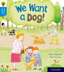 Oxford Reading Tree Story Sparks: Oxford Level 3: We Want a Dog!, Paperback / softback Book