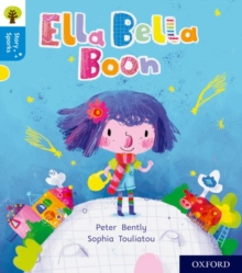 Oxford Reading Tree Story Sparks: Oxford Level 3: Ella Bella Boon, Paperback / softback Book