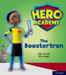 Hero Academy: Oxford Level 5, Green Book Band: The Boostertron, Paperback / softback Book